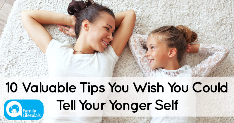 10 Valuable Tips People Would Give Their Younger Selves